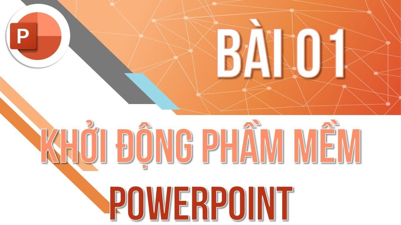 Học PowerPoint cơ bản | Bài 01: Khởi động phần mềm PowerPoint | Trường học PowerPoint