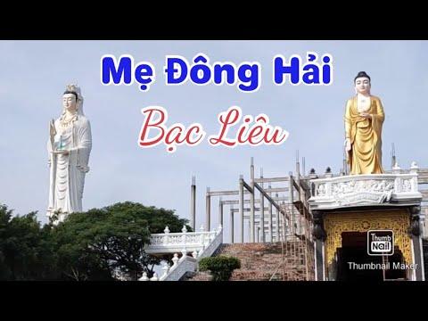 Du Lịch Bạc Liêu, Tham quan Mẹ Đông Hải.