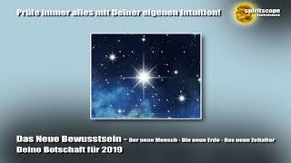 Das Neue Bewusstsein - Deine Botschaft für 2019