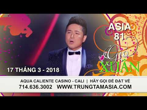 Asia 81 : Gió Xuân | March 17 | Order Tickets www.trungtamasia.com