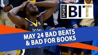 Bad Beats & Bad for Books Recap   Sports BIT   Friday, May 25