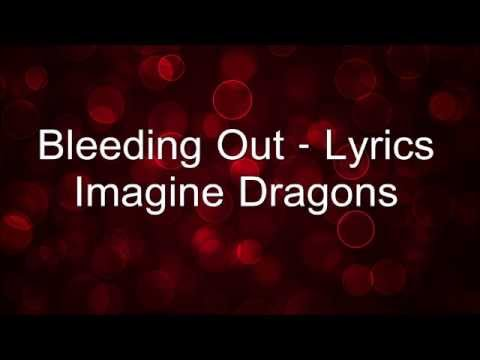 imagine dragons bleeding out lyrics youtube