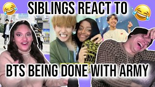 """Download Siblings react to """"When BTS is so done with ARMY""""   REACTION🤣💜👇"""