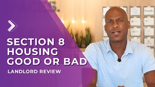 Section 8 Housing| Landlord Review - Is It Good or Bad?