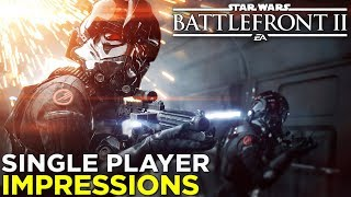 Star Wars Battlefront II: SINGLE-PLAYER Campaign IMPRESSIONS & Gameplay!