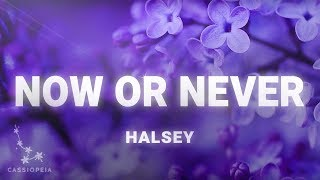 Halsey Now Or Never Lyrics.mp3