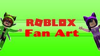 Roblox Fan Art (Ep 15)