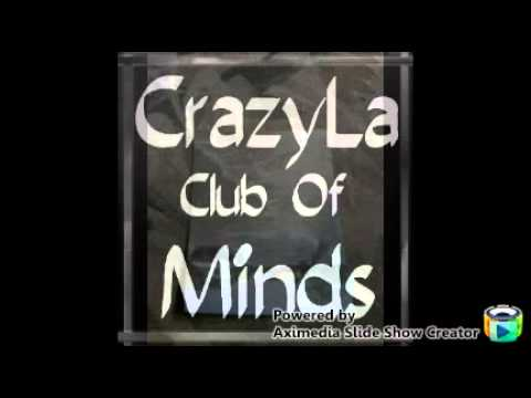 ★CrazyLa Club Of Minds Floating Chat Room 1 | Theories & Life Mottos: