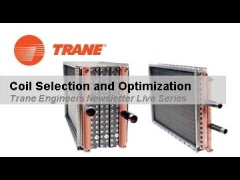 Trane Engineers Newsletter LIVE: Coil Selection and Optimization
