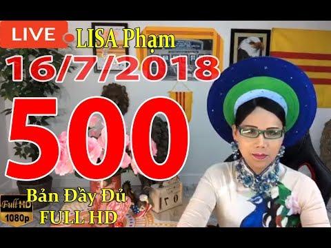 khai-dn-tr-lisa-phạm-số-500-live-stream-19h-vn-8h-sng-hoa-kỳ-mới-nhất-hm-nay-ngy-16-7-2018