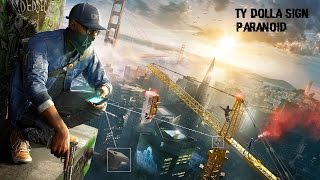 Watch Dogs 2 Soundtrack | Ty Dolla $ign - Paranoid