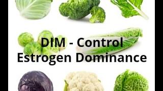 DIM - Control & Reverse Estrogen Dominance & Balance In Women & Men - PCOS - Diindolylmethane