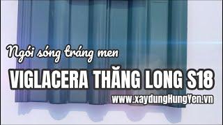 Ngói sóng tráng men Viglacera Thăng Long S18 | Phân phối bởi cty TNHH Đức Thắng - Hưng Yên