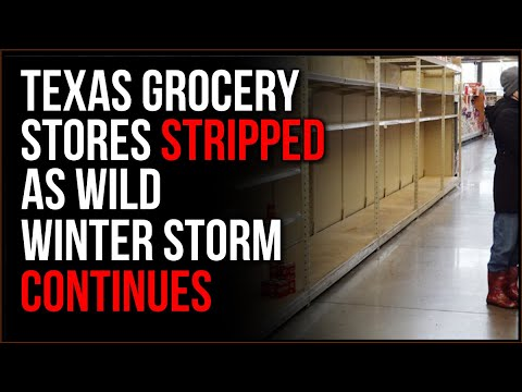 Texas Running Out Of FOOD As Snowy Crisis EMPTIES Grocery Store Shelves, Food Supply Has Been HALTED