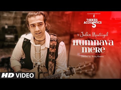 Humnava Mere  T-series Acoustics  Jubin Nautiyal  Romantic Songs