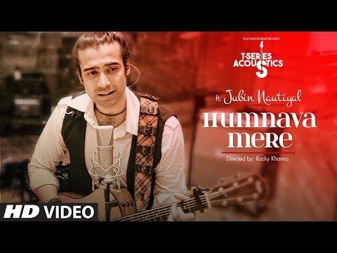 Humnava Mere   T-Series Acoustics   Jubin Nautiyal   Romantic Songs