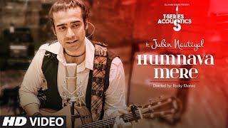 Humnava Mere T Series Acoustics Jubin Nautiyal Mp3 Song Download
