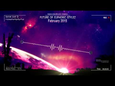 Future of Euphoric Stylez - February 2015 [HQ Mix]
