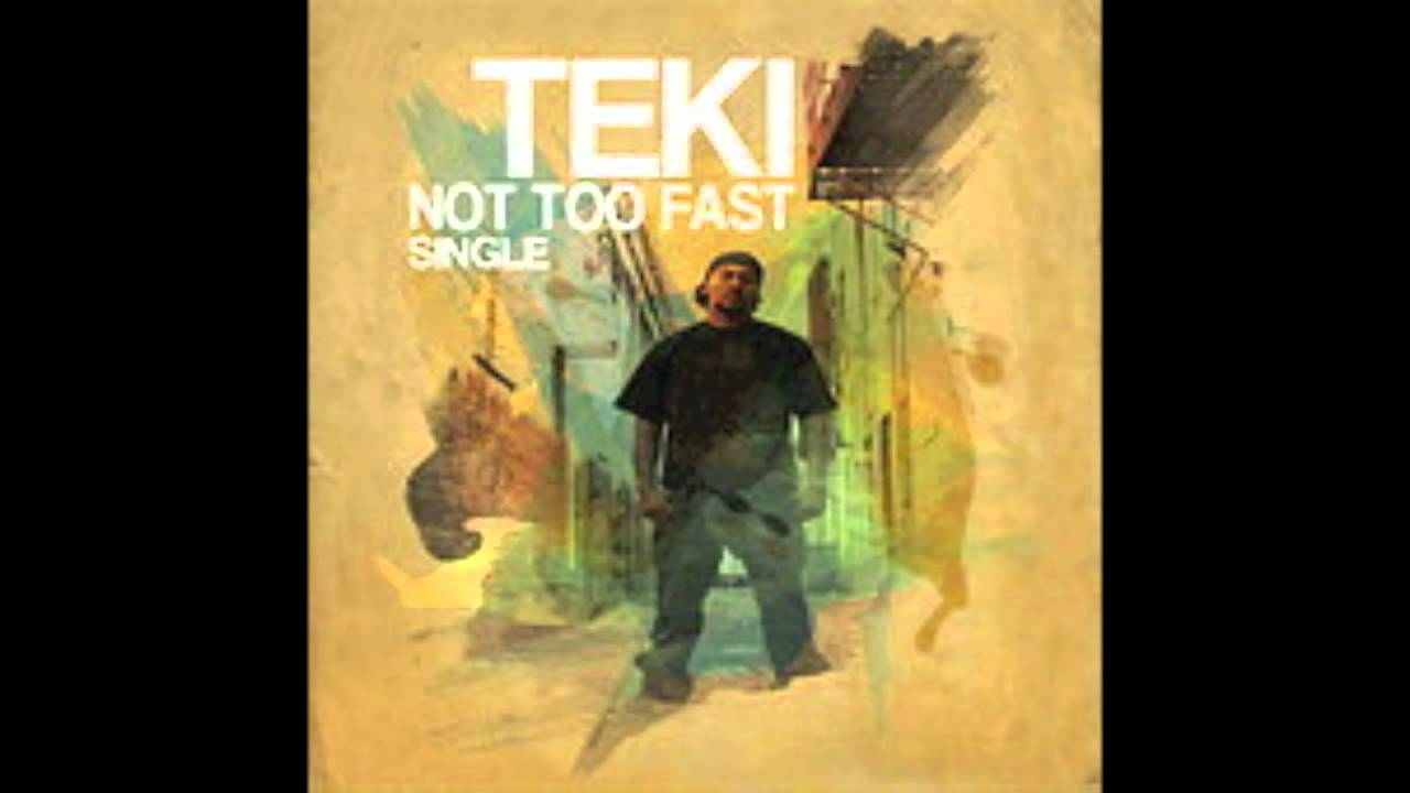 Teki Not too fast lyrics - YouTube