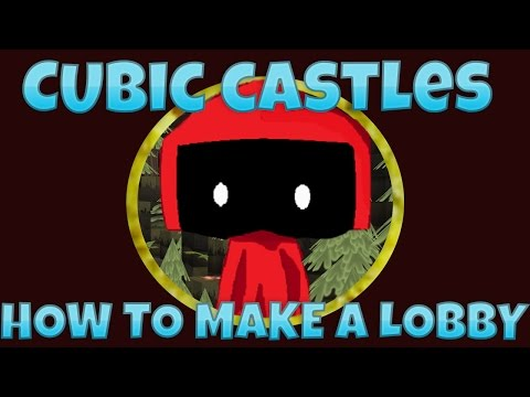 How To Make A Lobby (cubic castles)