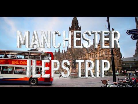 Manchester ILEPS Trip