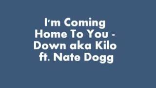 Watch Down Aka Kilo Im Coming Home To You video