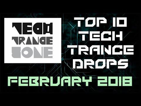 Top 10 Tech Trance DROPS February 2018