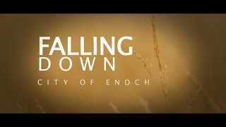 City of Enoch - Falling Down (Lyric Video)