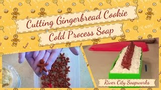 Cutting Gingerbread Cookie Cold Process Soap