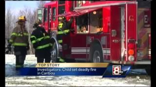 Fire marshal: Child set fatal Caribou fire