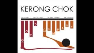 Kerong Chok - Free and Easy
