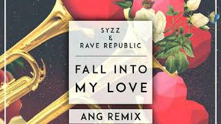 Syzz & Rave Republic - Fall Into My Love (ANG Remix)