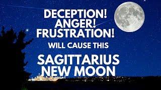 Anger! Frustration! Opportunity & Manifesting Happen! Sagittarius New Moon December 2018