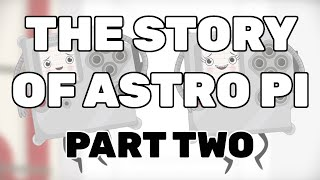 The story of Astro Pi - Part 2: Deployment