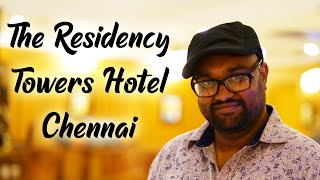 The Residency Towers Chennai - Luxury Five Star Hotel Review