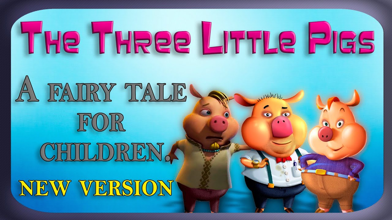 fairy tales for children the three little pigs and the