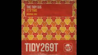 The Tidy DJs - It's Time (Original Mix) [Tidy]