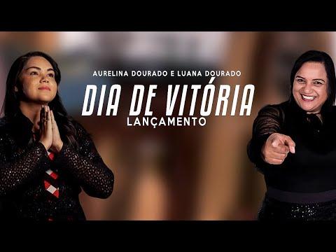 #lançamento #hits Aurelina Dourado feat. Luanna Dourado - DIA DE VITÓRIA