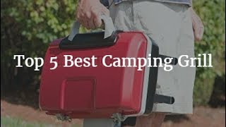 Top 5 Best Camping Grill 2019