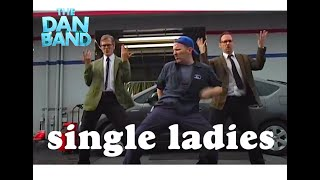 Beyonce's SINGLE LADIES with  THE DAN BAND Top 10 Video