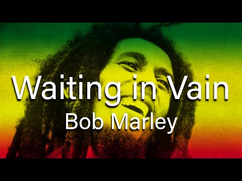 Bob Marley  Wait in Vain with lyrics
