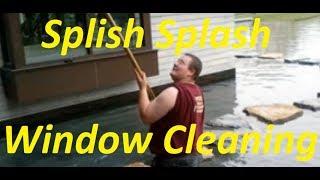 Splish Splash Window Cleaning!