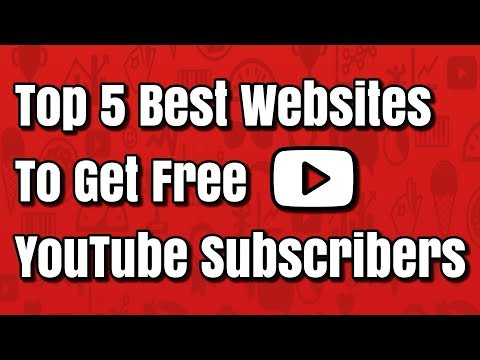 Top 5 Best Websites To Get Free YouTube Subscribers
