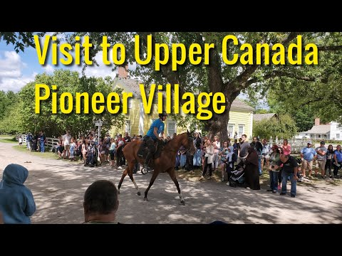 Our Visit To Upper Canada Village