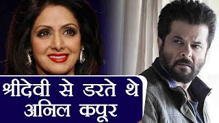 Anil Kapoor was Afraid of Sridevi; Here's why | FilmiBeat