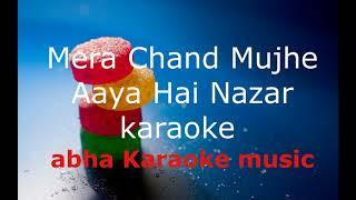 Mera Chand Mujhe Aaya Hai Nazar karaoke #abha music