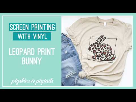Screen Printing With Vinyl - Leopard Print Bunny