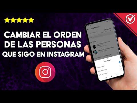 Cómo Cambiar el Orden de las Personas que sigo en Instagram por Fecha o por Últimas Cuentas Seguidas