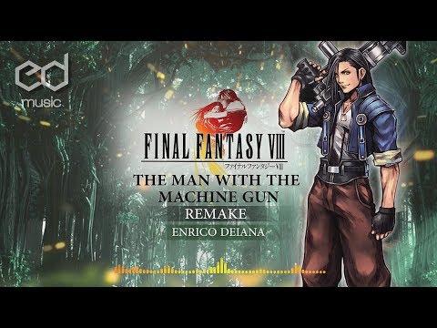 FF8 The man with the machine gun music remake