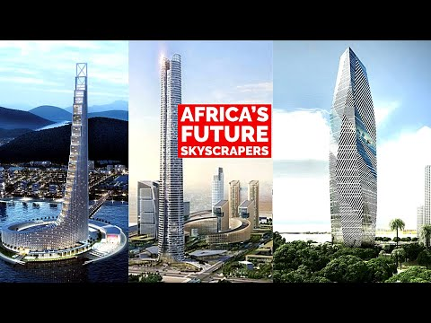 Top 10 Tallest Buildings In Africa, Planned And Under Construction.